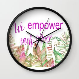 We Empower Each Other Wall Clock