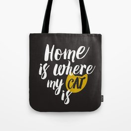Home is Where My Cat Is (On Black) Tote Bag