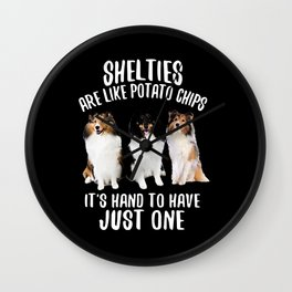 Shelties Are Like Potato Chips Sheltie It's Hand To Have Just One Wall Clock