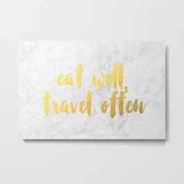 """eat well, travel often"" Metal Print"