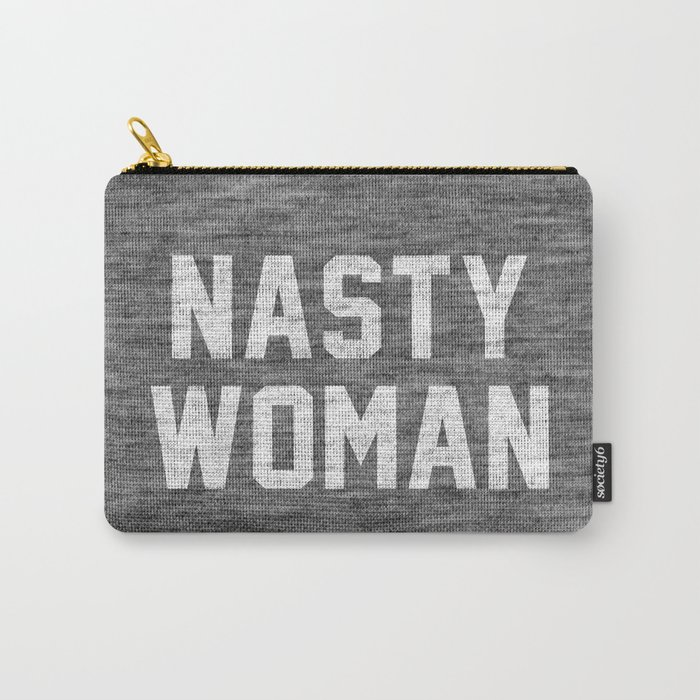 Nasty Woman - dark version Carry-All Pouch
