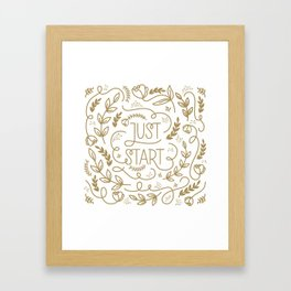 Just Start...A new beginning Framed Art Print