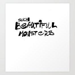 Beautiful Monsters Art Print