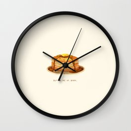 Butter me up, baby! Wall Clock
