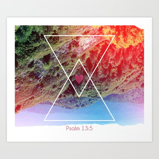 Psalms 13:5 Art Print
