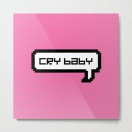 Cry Baby - Pink Metal Print