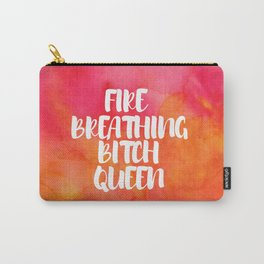 Fire Breathing Bitch Queen - Watercolor Carry-All Pouch