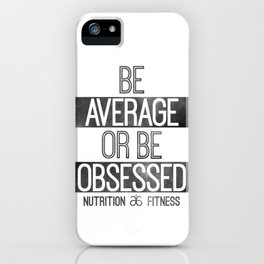 Be Average or Be Obsessed - Arbonne iPhone Case