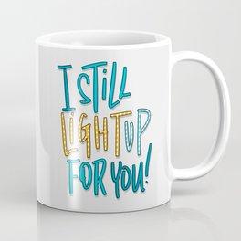 Light Up For You Coffee Mug