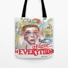 I BELIEVE IN EVERYTHING Tote Bag