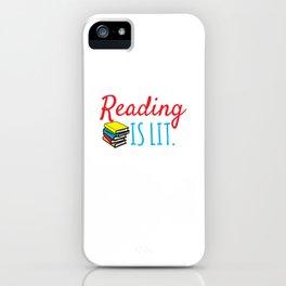 Reading Gift Reading Is Lit ELA Literacy Teacher Student Books iPhone Case
