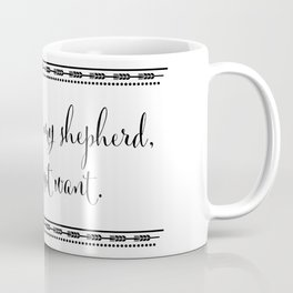 The Lord is my Shepherd, I Shall Not Want Coffee Mug