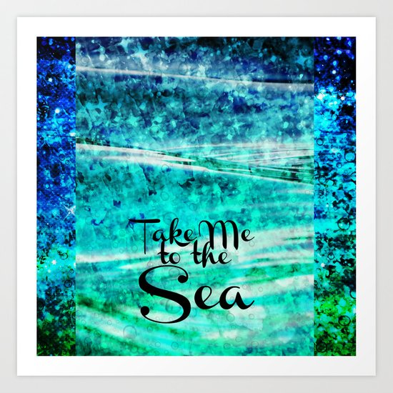 TAKE ME TO THE SEA - Typography Teal Turquoise Blue Green Underwater Adventure Ocean Waves Bubbles Art Print