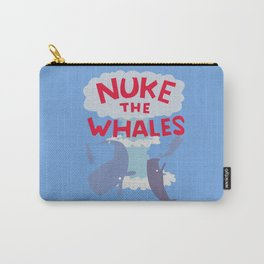 Nuke the Whales Carry-All Pouch