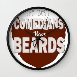 The Best Comedians have Beards Wall Clock