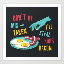 Bacon Thief Art Print