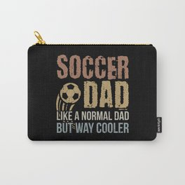 Soccer Dad Like A Normal Dad | Soccer Player Gift Carry-All Pouch