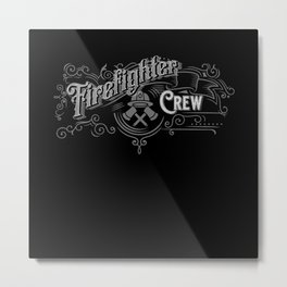 Firefighter Crew - Firefighter Design Metal Print