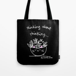 Thinking About Thinking Tote Bag