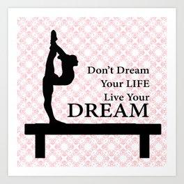 Gymnastics Don't Dream Your Life Live Your Dream-Millennial Pink Art Print