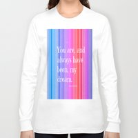 notebook Long Sleeve T-shirts featuring Nicholas Sparks Notebook quote by Laura Santeler