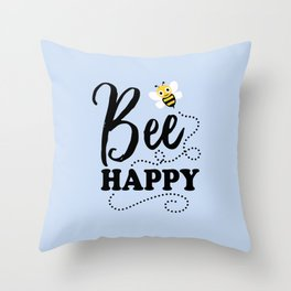 Bee Happy, Cute Fun Positive Quote Throw Pillow