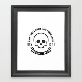 Even Unto Death Framed Art Print