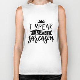 I Speak Fluent Sarcasm Sarcastic Quote Biker Tank
