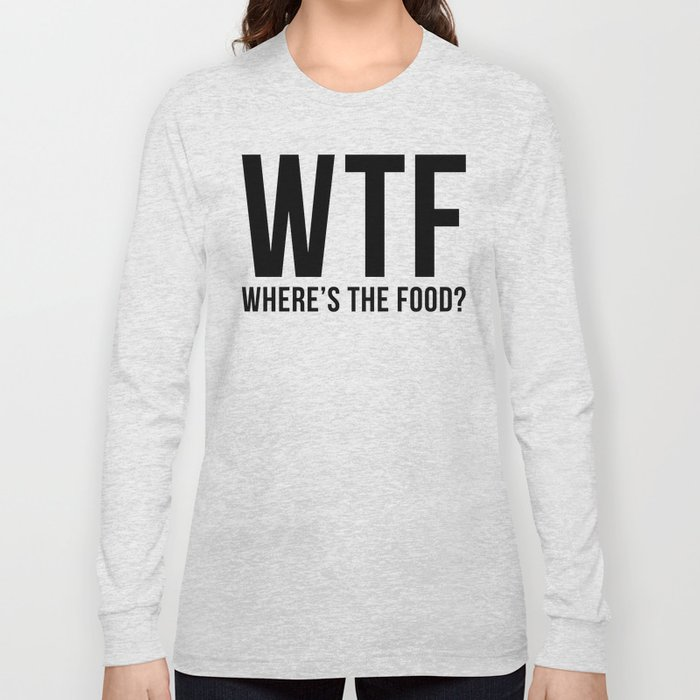 WTF Long Sleeve T-shirt