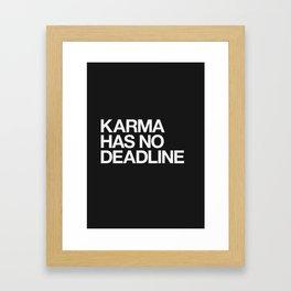 Karma Has No Deadline Framed Art Print