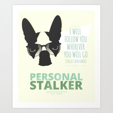 Boston Terrier: Personal Stalker. Art Print
