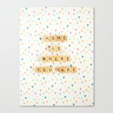 Home is Where You Are Canvas Print