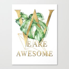 We are awesome – gold. Motivating Quote Canvas Print