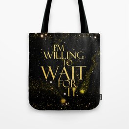 HM - Wait For It Tote Bag