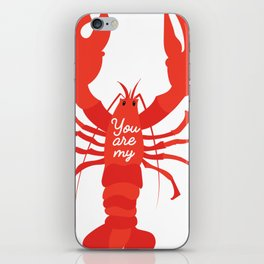 You are my lobster #love #iloveyou #lobster #cute #illustration #sea #seafood #orange #red iPhone Skin