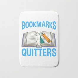 Bookmarks Are For Quitters Funny Reading Pun Bath Mat