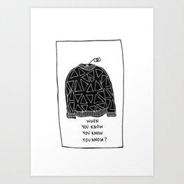 You Know Art Print