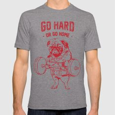 GO HARD OR GO HOME Tri-Grey Mens Fitted Tee LARGE