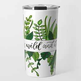 Today is Wild and It Is Yours Travel Mug