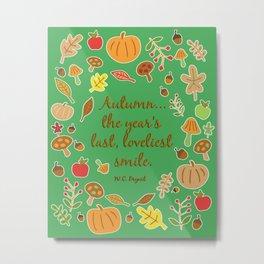 Autumn - The Year's Last, Loveliest Smile Metal Print