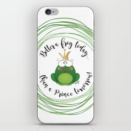 Funny Frog || Better a frog today... || Hen Party || Engagement || Funny gift iPhone Skin
