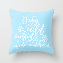 Stay Inside and Read (Blue) Throw Pillow