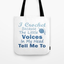 Crochet Because Little Voices Tote Bag