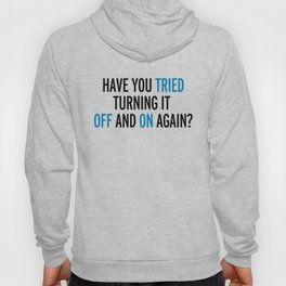 Off And On Again Funny Quote Hoody