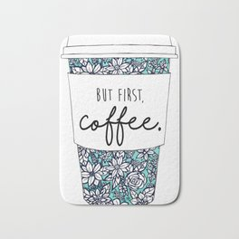 But First, Coffee Floral Cup Bath Mat