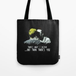There's What I Believe And Then There's You Tote Bag