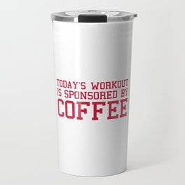 Today's Workout Gym Quote Travel Mug