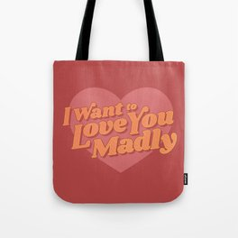 Love You Madly Tote Bag