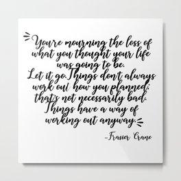 frasier crane-quote Metal Print