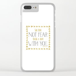 Do not fear Clear iPhone Case